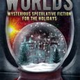 Cover for Joy to the Worlds Mysterious Speculative Fiction for the Holidays