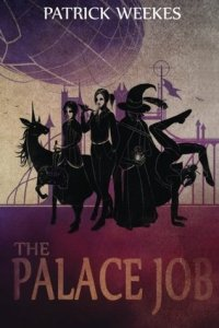 Cover for The Palace Job by Patrick Weekes