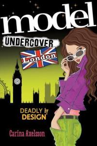 Cover for Model Undercover: London by Carina Axelsson