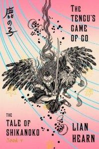 The Tengu's Game of Go The Tale of Shikanoko Book 4 by Lian Hearn