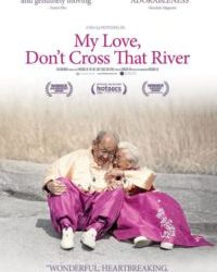 My Love, Don't Cross that River Poster
