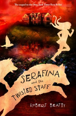 Serafina and the Twisted Staff by Robert Beatty cover