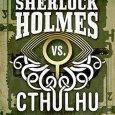 Sherlock Holmes vs Cthulhu