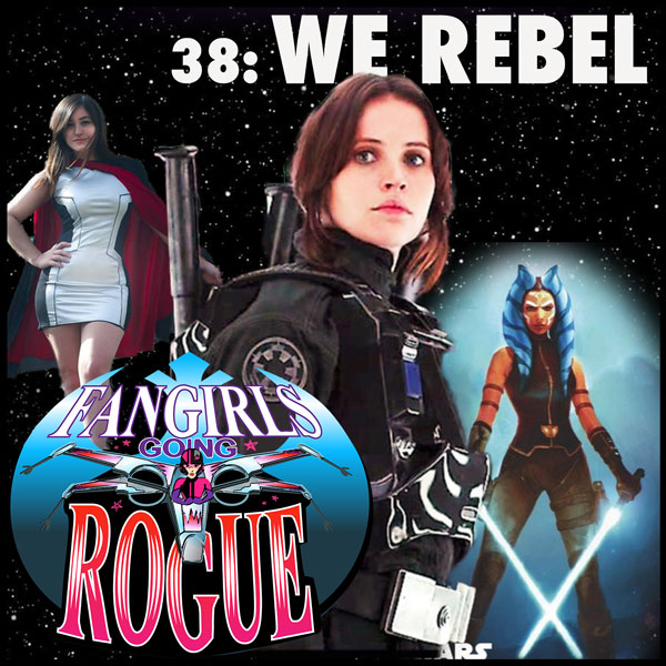 Episode #38: WE REBEL
