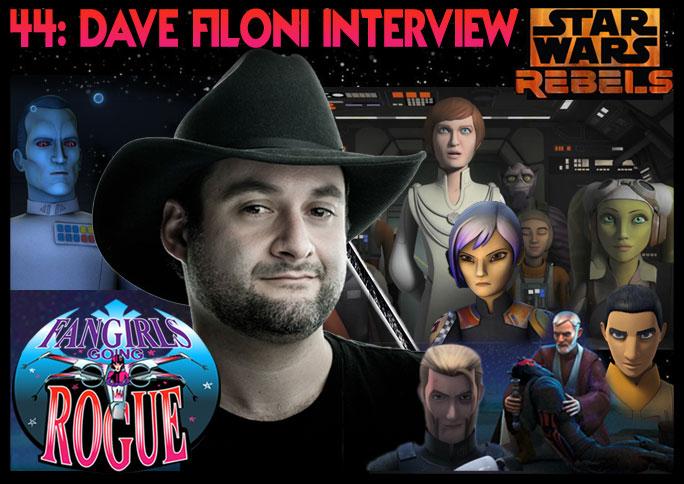 Episode #44: DAVE FILONI Talks Star Wars Rebels