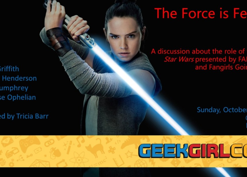 The Force is Female Panel at GeekGirlCon