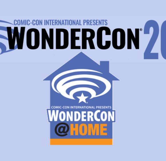 Get Ready for WonderCon 2021: Wondercon@Home