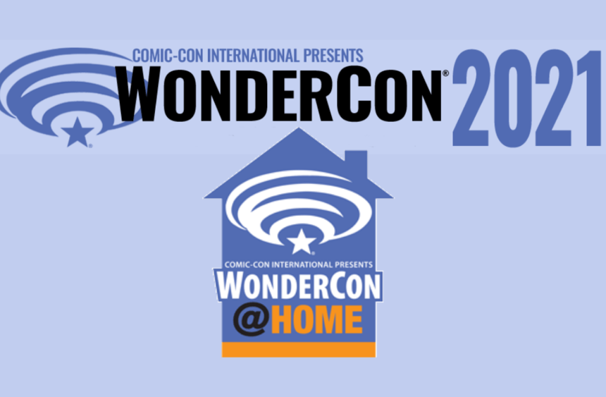 Get Ready for WonderCon 2021: Wondercon@Home