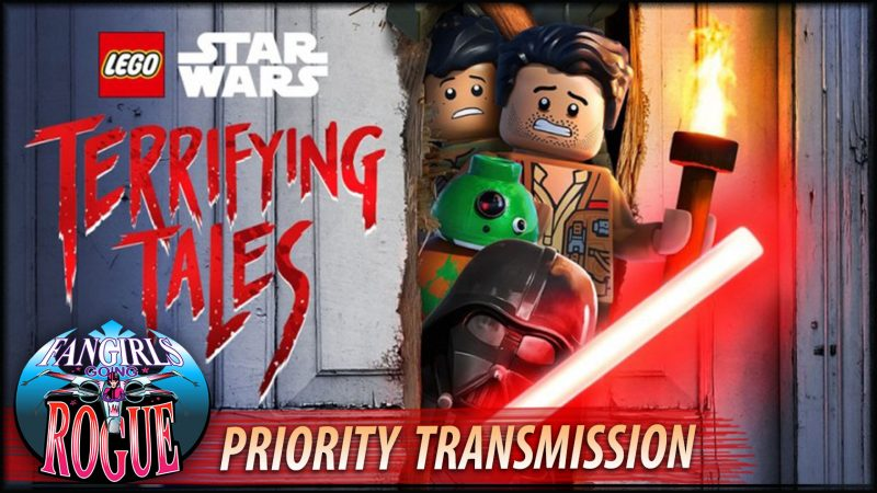 Priority Transmission #21: LEGO Star Wars Terrifying Tales Roundtable