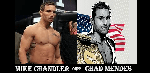 Chad Mendes? or Mike Chandler?