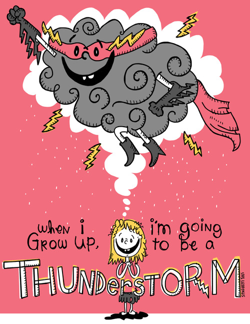 spaghettitoes growup WhenIGrowUp thunderstorm lightning storm superhero comicbook art artontumblr illustration quotes funnyquotes kidsquotes