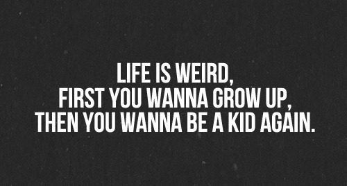 weird lifeisweird lifequotes quotes thepersonalquotes kid blackandwhite b growup indie retro hipster grunge