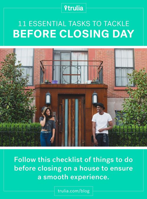 11 Essential Tasks to Tackle Before Closing Day