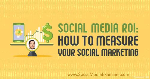Social Media ROI: How to Measure Your Social Marketing