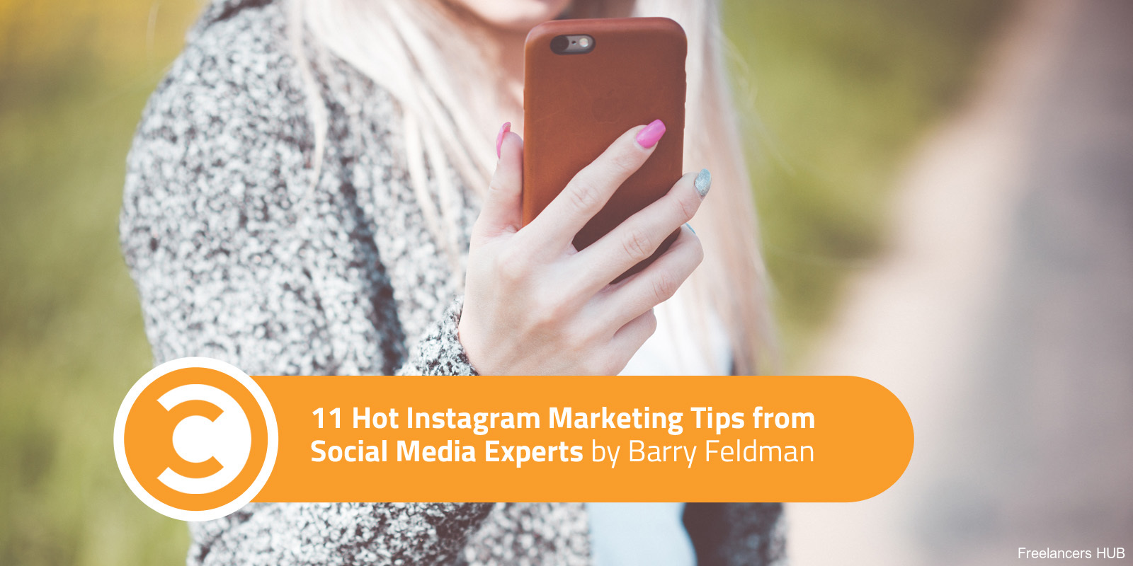11 Hot Instagram Marketing Tips from Social Media Experts
