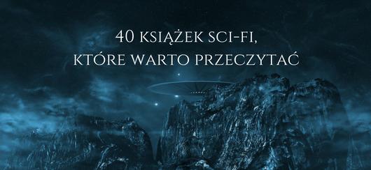 40-ksiazek-sci-fi-ktore-warto-przeczytac
