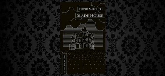 """Slade House"" David Mitchell"