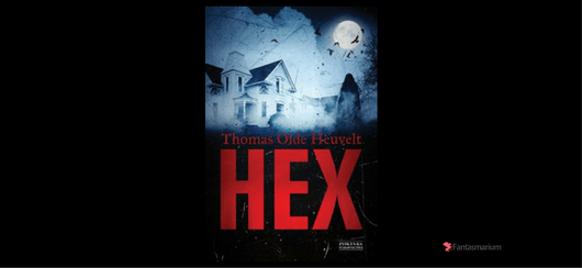 """""""Hex"""" Thomas Olde Heuvelt - książka - recenzja"""