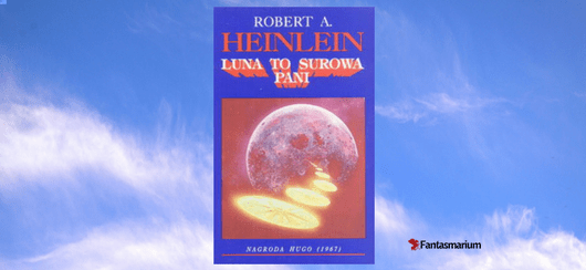 """Luna to surowa pani"" Robert Heinlein - recenzja"