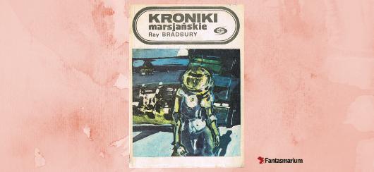 """Kroniki Marsjańskie"" Ray Bradbury - recenzja"
