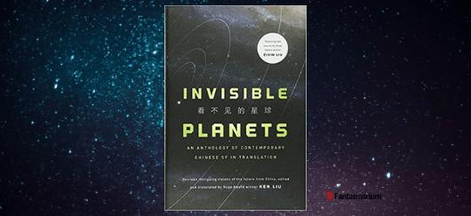 """Invisible Planets"" Ken Liu - recenzja"