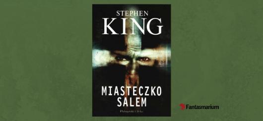 """""""Miasteczko Salem"""" Stephen King - recenzja"""