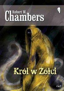 """Król w żółci"" Robert W. Chambers"