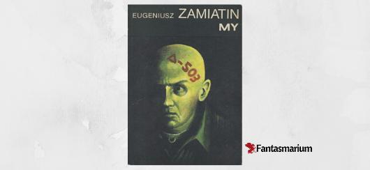 """Eugeniusz Zamiatin - """"My"""" recenzja"""