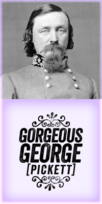 "Gorgeous George Pickett was ""the goat"" of his West Point class, meaning he was last in class rank; but he was almost certainly first in fashion; #gorgeousgeorgepickett #fantasticdrivel"