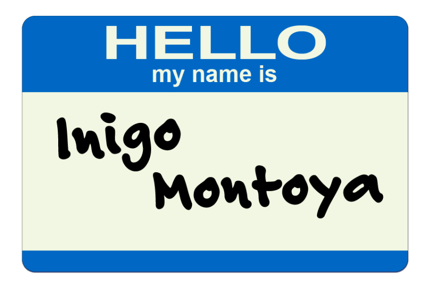 HELLO my name is Inigo Montoya #fantasticdrivel