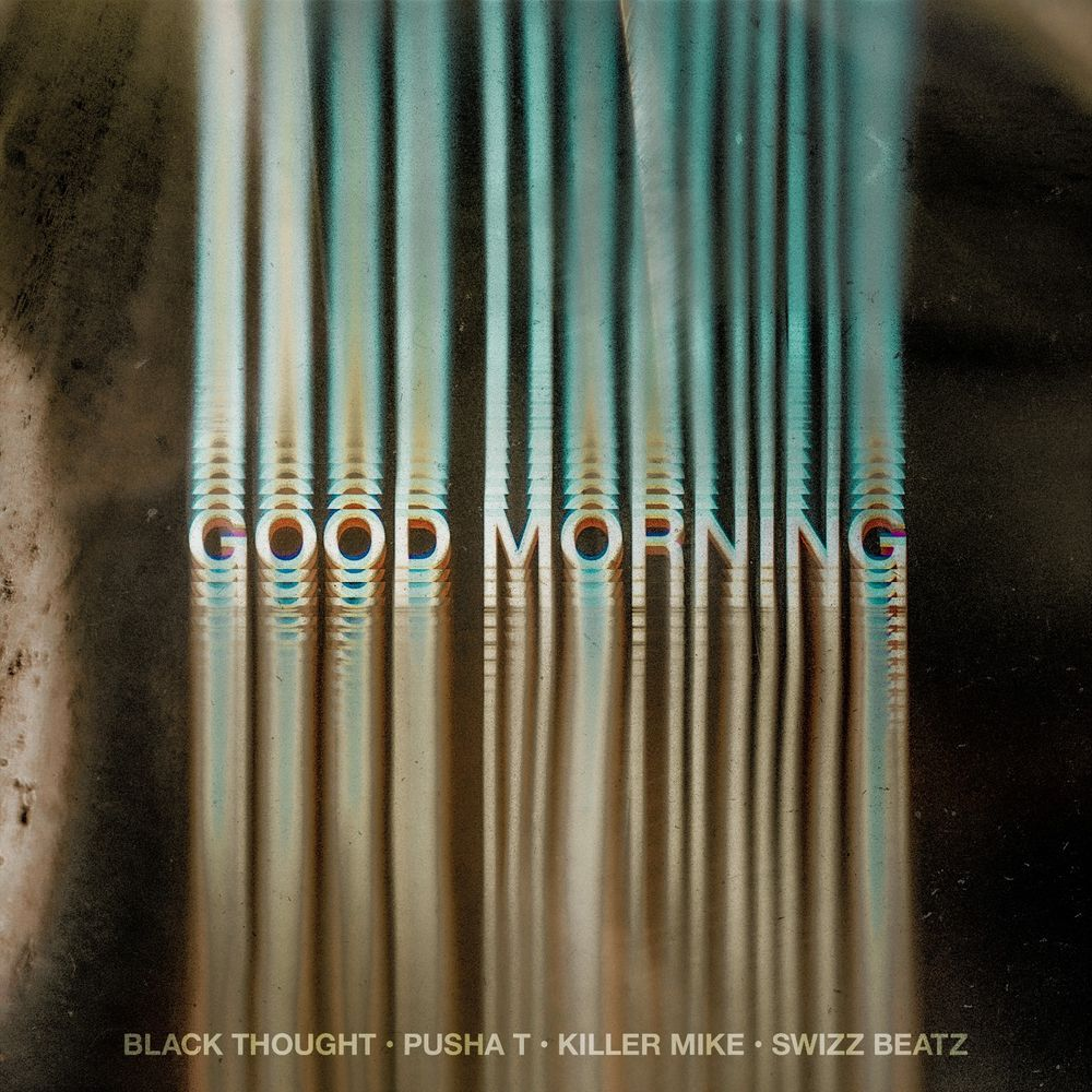 "Black Thought feat. Pusha T, Killer Mike, & Swizz Beatz ""Good Morning"" (Single Review)"