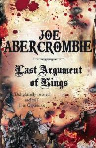 Last Argument of Kings (First Law) by Joe Abercrombie