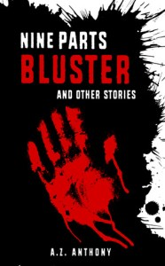 Nine Parts Bluster (& Other Stories) by A.Z. Anthony