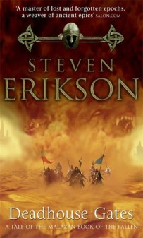 Deadhouse Gates (Malazan Book of the Fallen, #2) by Steven Erikson