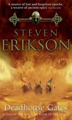 Deadhouse Gates (Malazan Book of the Fallen, #2) by Steven Erikson