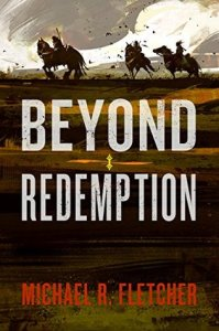 Beyond Redemption (Manifest Delusions, #1) by Michael R. Fletcher