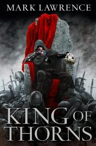 King of Thorns (Broken Empire, #2) by Mark Lawrence