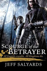 Scourge of the Betrayer (Bloodsounder's Arc, #1) by Jeff Salyards