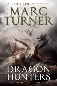 Dragon Hunters (Chronicles of the Exile, #2) by Marc Turner