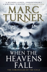 When the Heavens Fall (Chronicles of the Exile, #1) by Marc Turner