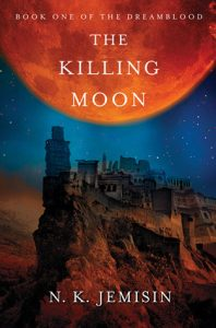 The Killing Moon (Dreamblood) by N. K. Jemisin