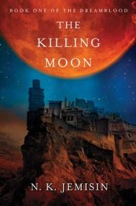 The Killing Moon (Dreamblood) by N. K. Jemisin