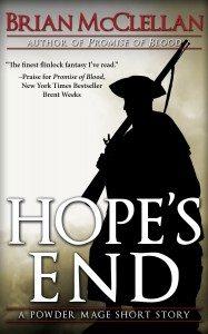 Hope's End (Powder Mage) by Brian McClellan