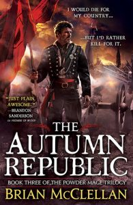 The Autumn Republic (Powder Mage) by Brian McClellan