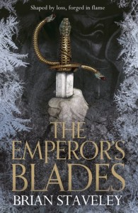 The Emperor's Blades (Chronicles of the Unhewn Throne) by Brian Staveley