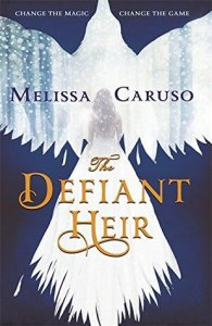 The Defiant Heir (Swords and Fire) by Melissa Caruso