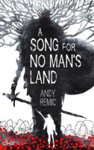 A Song for No Man's Land by Andy Remic