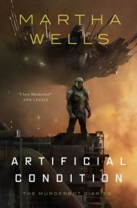 Artificial Condition (Murderbot Diaries) by Martha Wells