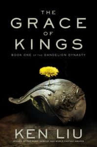The Grace of Kings (Dandelion Dynasty) by Ken Liu