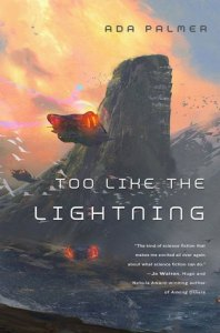 Too like the Lightning (Terra Ignota) by Ada Palmer